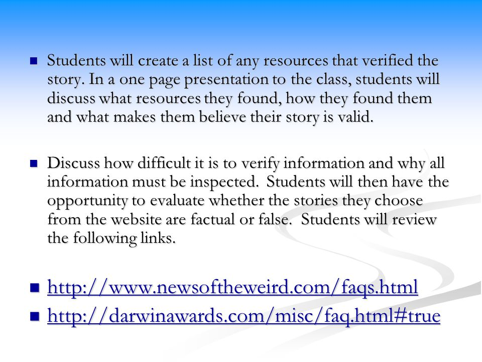 Students will create a list of any resources that verified the story.
