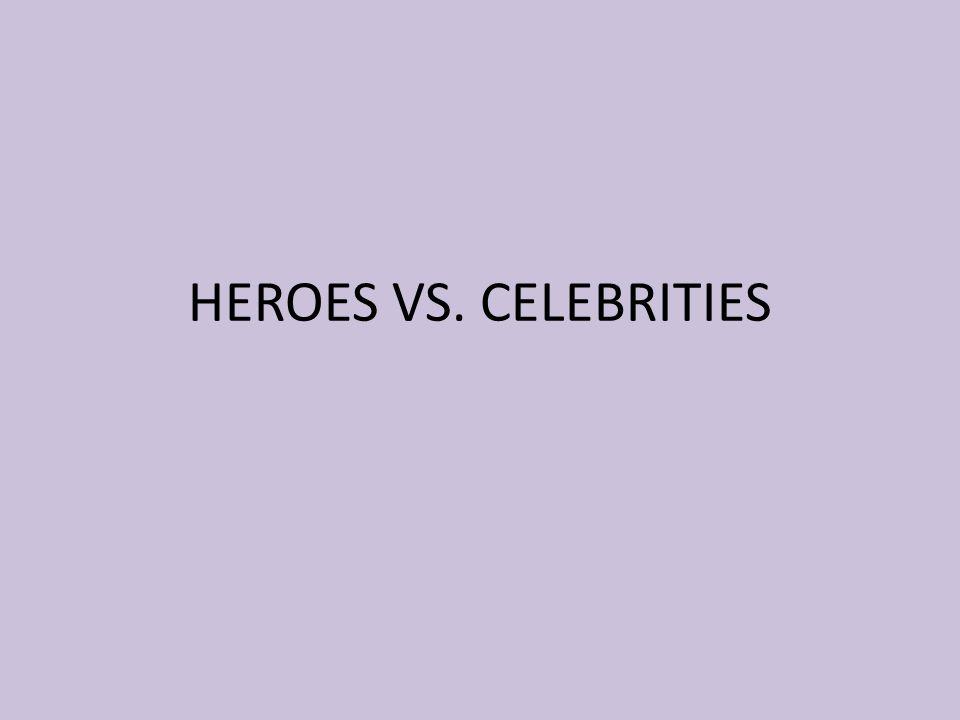 HEROES VS. CELEBRITIES