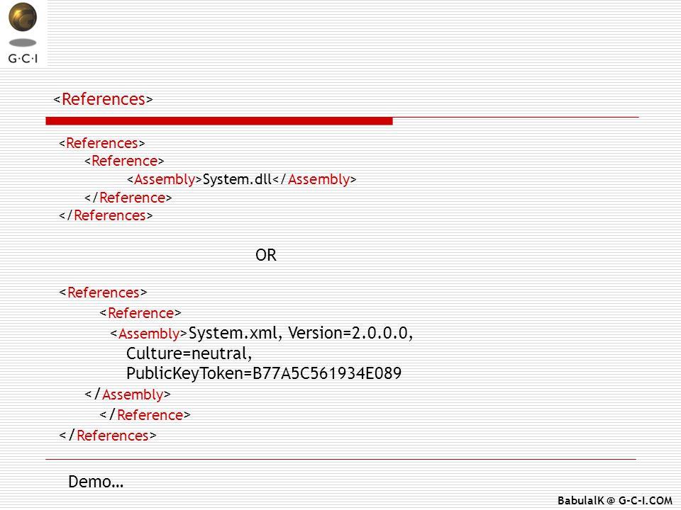 BabulalK @ G-C-I.COM System.dll System.xml, Version=2.0.0.0, Culture=neutral, PublicKeyToken=B77A5C561934E089 OR Demo…