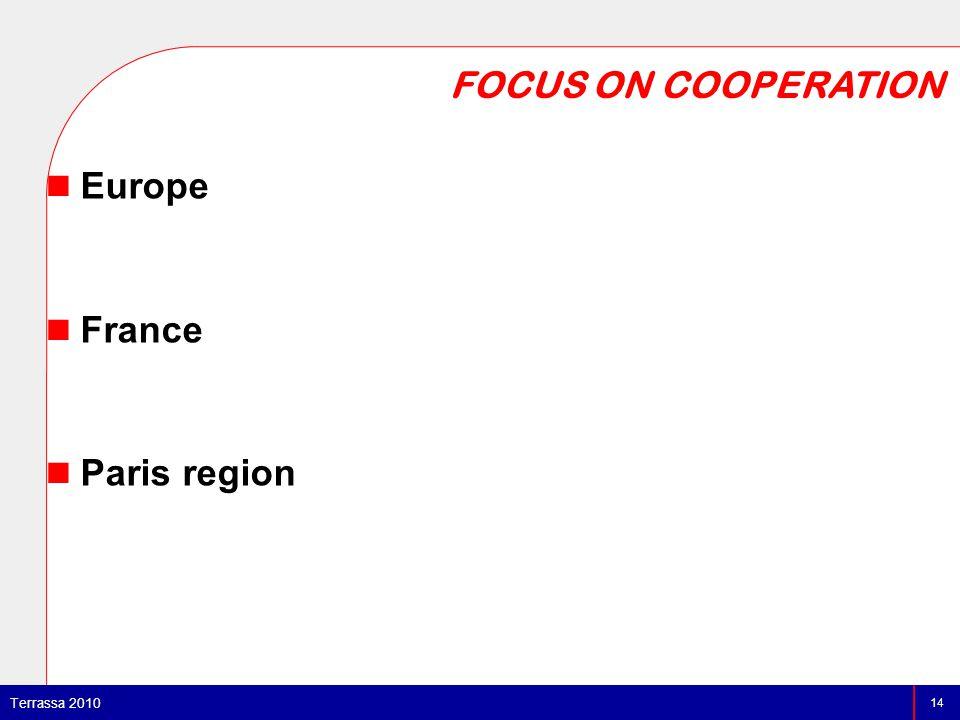 Europe France Paris region FOCUS ON COOPERATION 14 Terrassa 2010