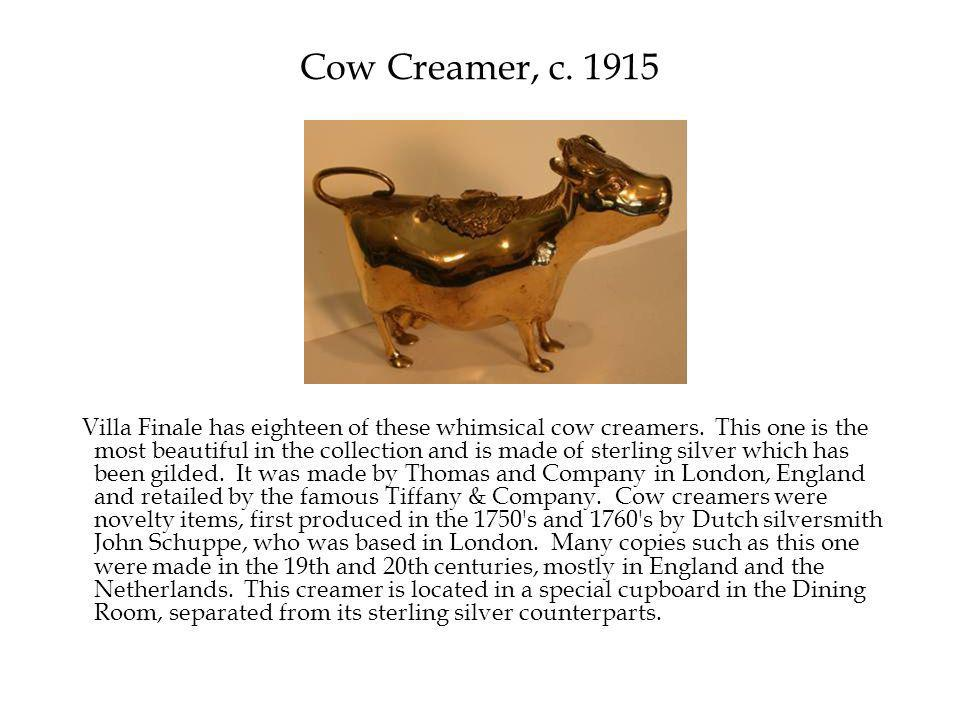 Cow Creamer, c. 1915 Villa Finale has eighteen of these whimsical cow creamers.
