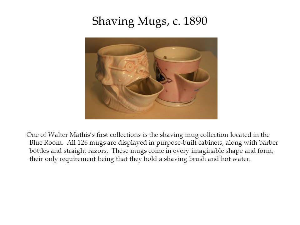 Shaving Mugs, c.