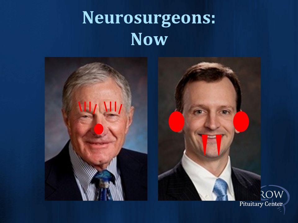 Neurosurgeons: Now