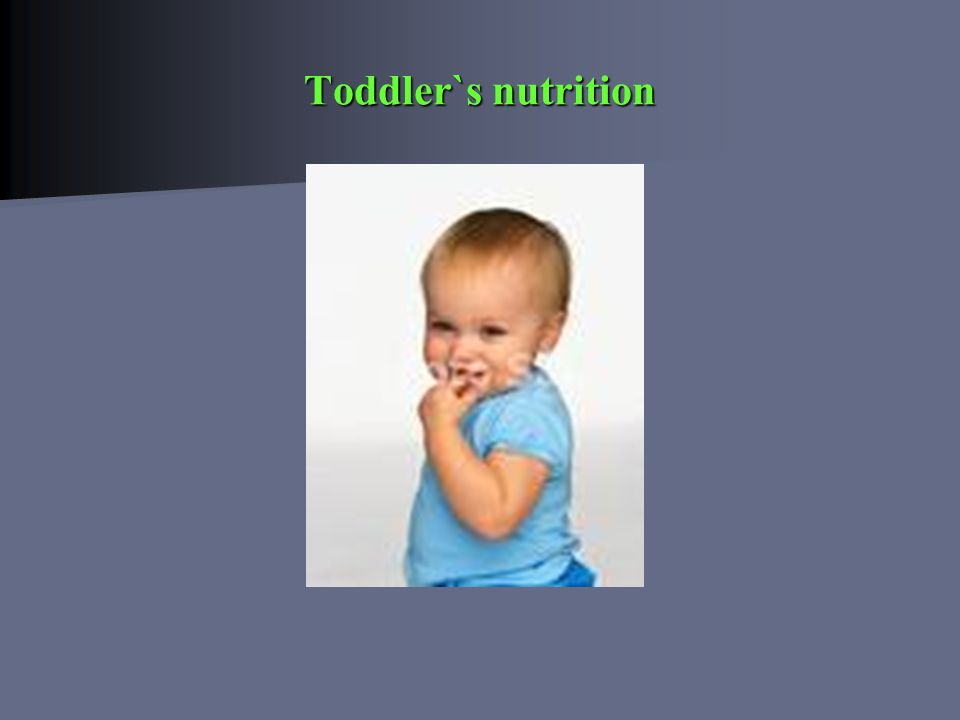Toddler`s nutrition