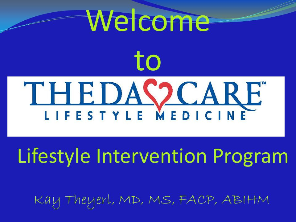 Tonight Overview of Lifestyle Medicine Lifestyle Intervention Program – from a medical perspective Group visit to review labs/biometrics Questions