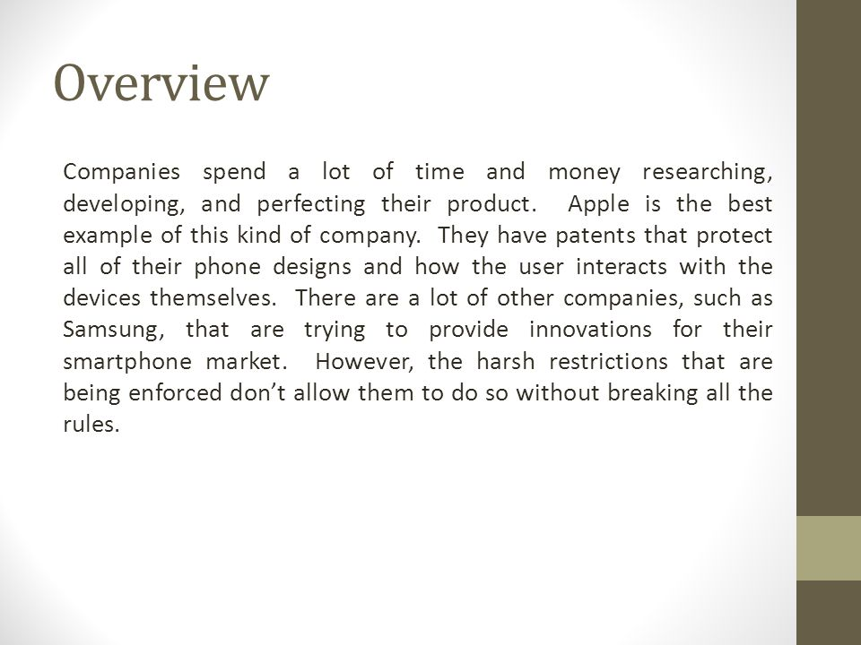 Overview Companies spend a lot of time and money researching, developing, and perfecting their product. Apple is the best example of this kind of comp