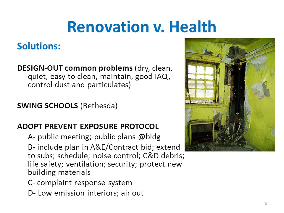 Renovation v. Health Solutions: DESIGN-OUT common problems (dry, clean, quiet, easy to clean, maintain, good IAQ, control dust and particulates) SWING