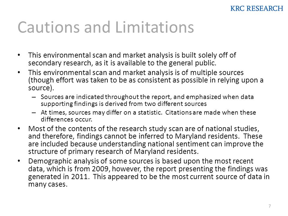 Cautions and Limitations This environmental scan and market analysis is built solely off of secondary research, as it is available to the general public.