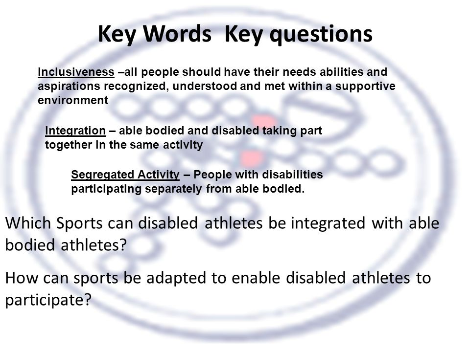 Key Words Key questions Inclusiveness –all people should have their needs abilities and aspirations recognized, understood and met within a supportive