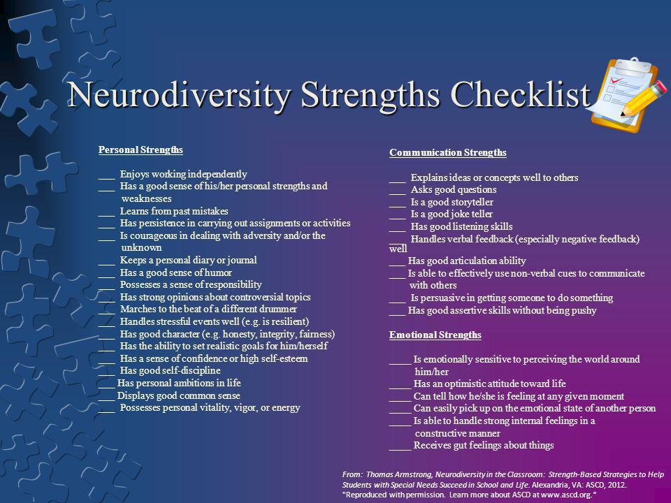 Neurodiversity Strengths Checklist Personal Strengths ___ Enjoys working independently ___ Has a good sense of his/her personal strengths and weakness