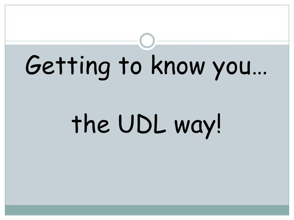 Getting to know you… the UDL way!