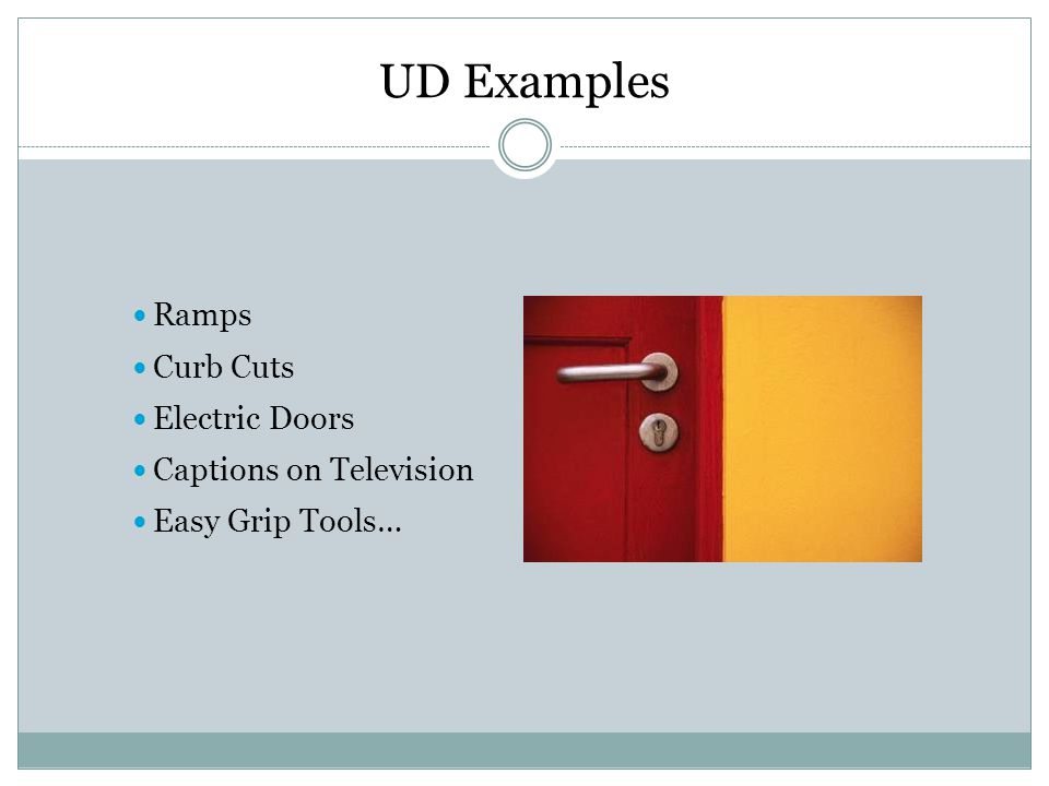 UD Examples Ramps Curb Cuts Electric Doors Captions on Television Easy Grip Tools…