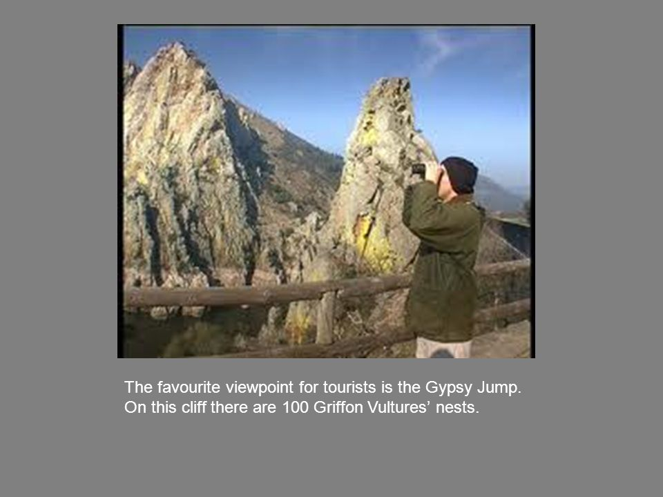 The favourite viewpoint for tourists is the Gypsy Jump.