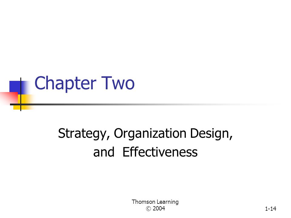 Thomson Learning © 20041-13 Xerox High Formalization1 - 45 - 67 - 10Low Formalization High Specialization1 - 4 5 - 67 - 10Low Specialization Tall Hierarchy1 - 4 5 - 67 - 10Flat Hierarchy Product Technology1 - 4 5 - 67 - 10Service Technology Stable Environment1 - 4 5 - 67 - 10Unstable Environment Strong Culture1 - 4 5 - 67 - 10Weak Culture High Professionalism1 - 4 5 - 67 - 10Low Professionalism Well-Defined Goals1 - 4 5 - 67 - 10Goals Not Defined Small Size1 - 4 5 - 67 - 10Large Size Modern1 - 4 5 - 67 - 10Postmodern Use for 1959-1990, Use for 1990-present Workbook Activity