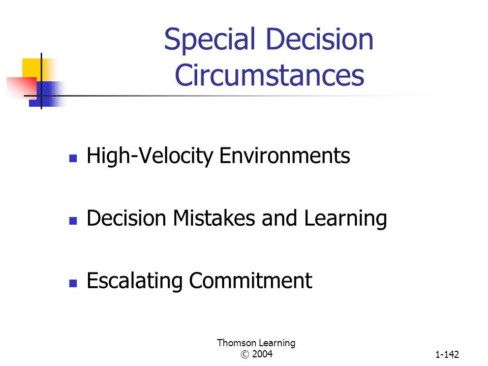 Thomson Learning © 20041-141 CertainUncertain Contingency Framework for Using Decision Models Problem Consensus Individual: Rational Approach Computat