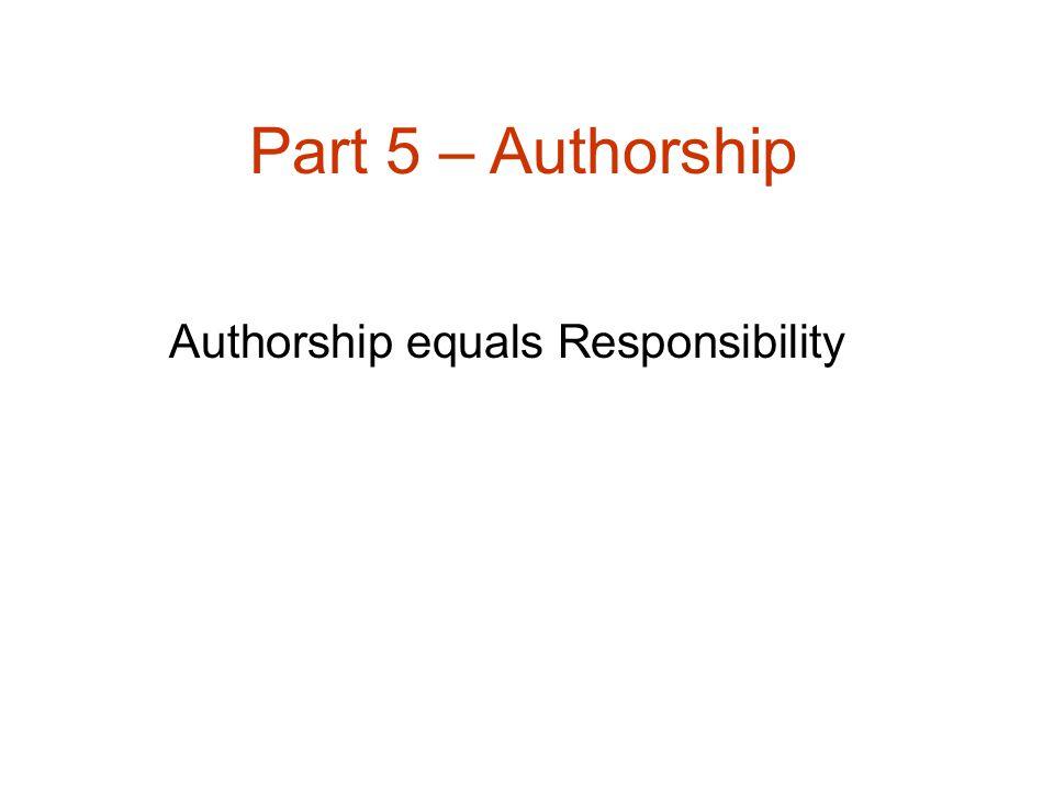 Authorship equals Responsibility Part 5 – Authorship