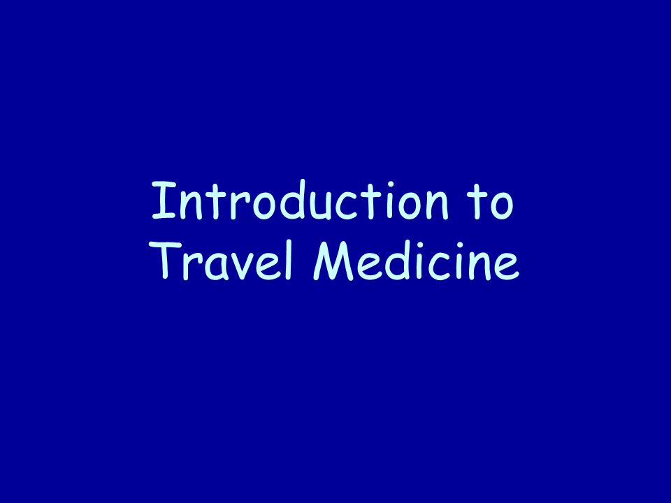 Key concepts: Travel-related illness and Death Unusual infections can be found in temperate and industrialized countries, including United States Recreational activities ( swimming, hiking) facilitate exposure to many pathogens Activities that pose no risk at home may be hazardous in other environment (e.g.