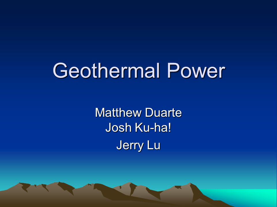 Source of Geothermal Power The word, Geothermal, comes from two Greek words, geo which means Earth and thermal which means heat .