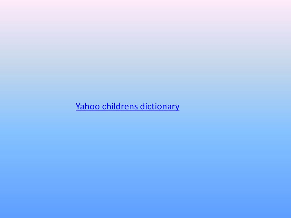 Yahoo childrens dictionary