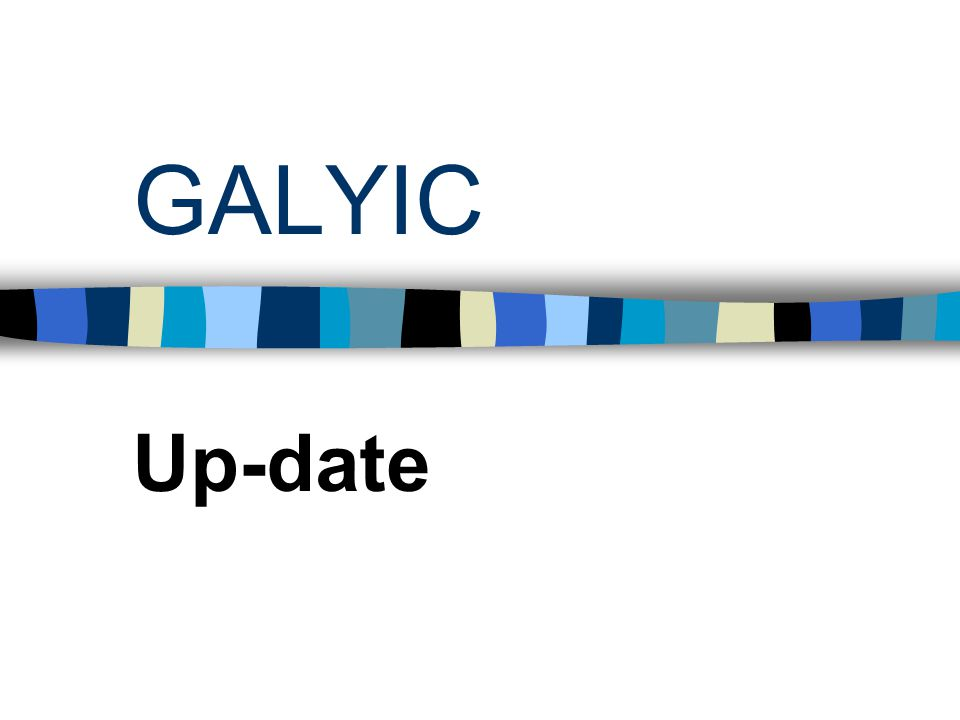GALYIC Up-date