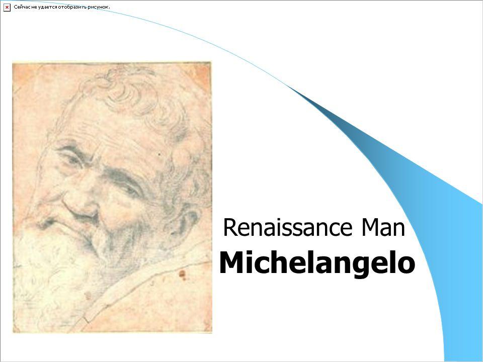 Michelangelo Renaissance Man