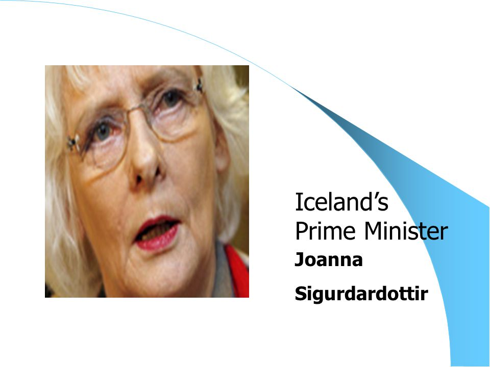 Joanna Sigurdardottir Iceland's Prime Minister