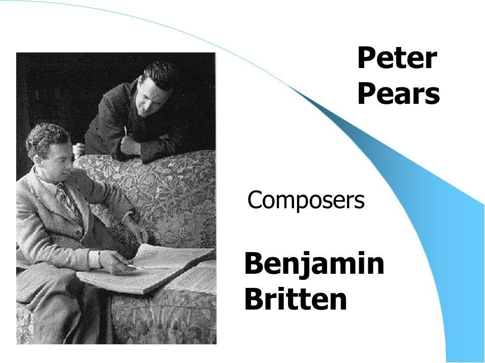 Benjamin Britten Composers Peter Pears
