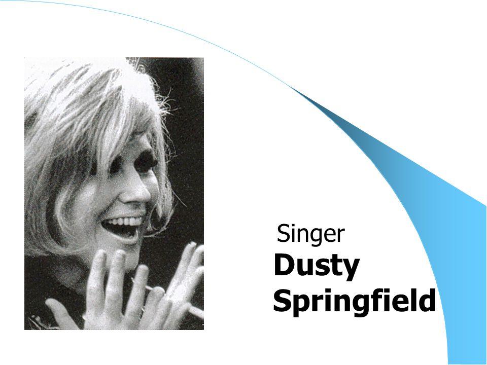 Dusty Springfield Singer
