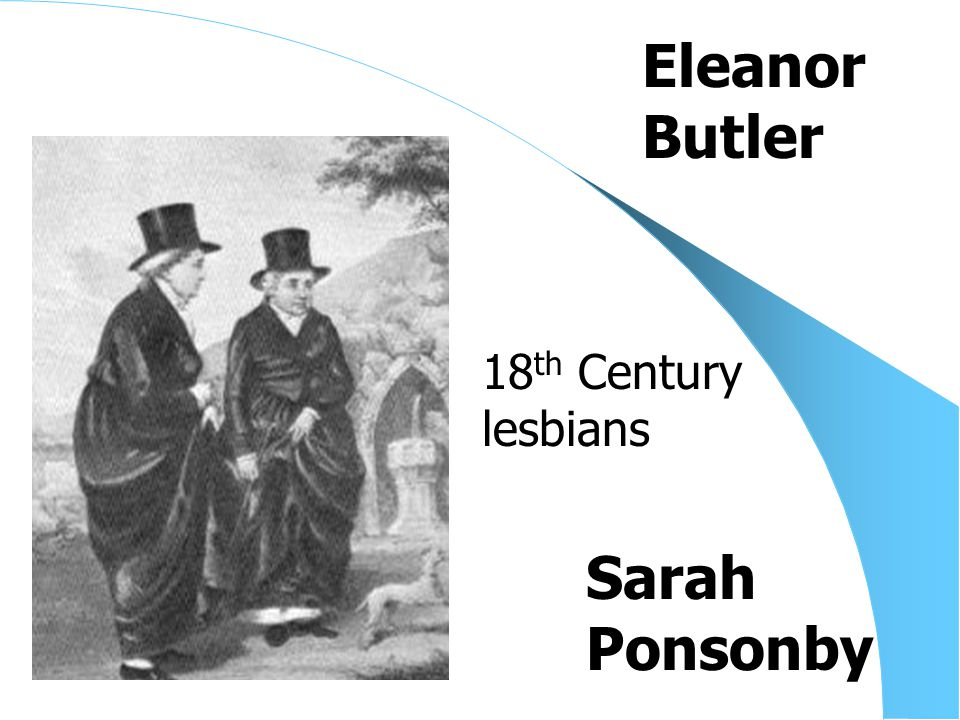 Sarah Ponsonby Eleanor Butler 18 th Century lesbians