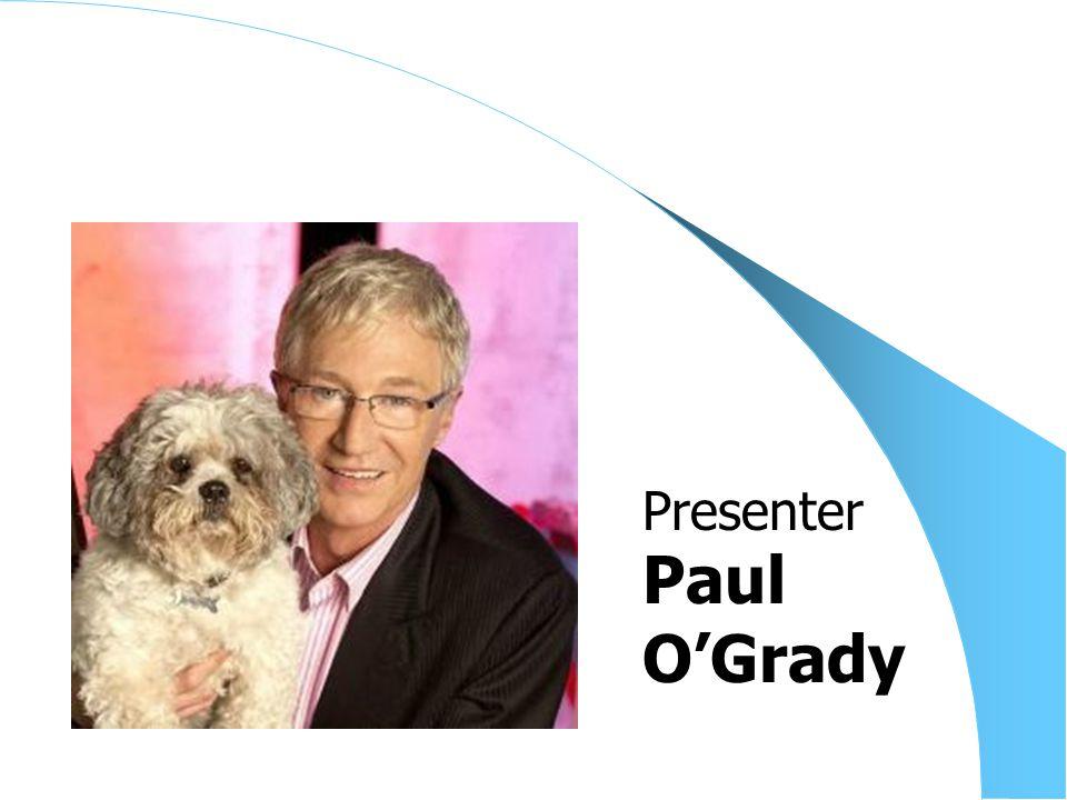 Paul O'Grady Presenter