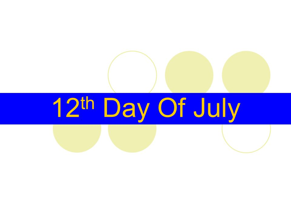 12 th Day Of July