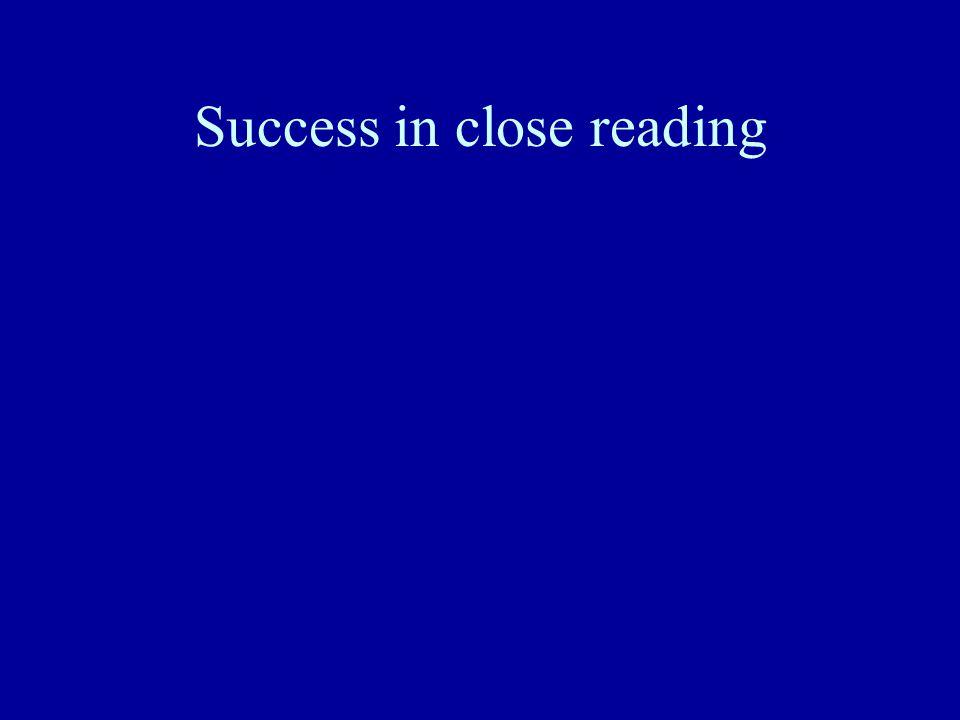 Success in close reading