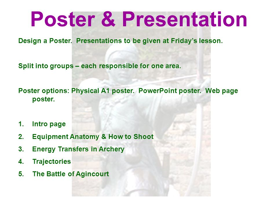 Design a Poster. Presentations to be given at Friday's lesson. Split into groups – each responsible for one area. Poster options: Physical A1 poster.