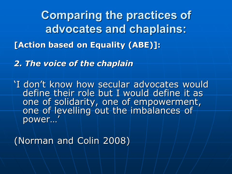 Comparing the practices of advocates and chaplains: [Action based on Equality (ABE)]: 2.