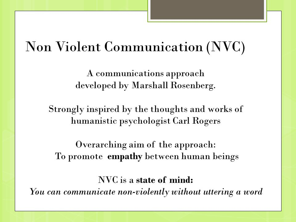 In NVC empathy means to: Direct your attention towards the other persons feelings and needs by asking a question trying to guess the persons feelings and needs at this particular moment