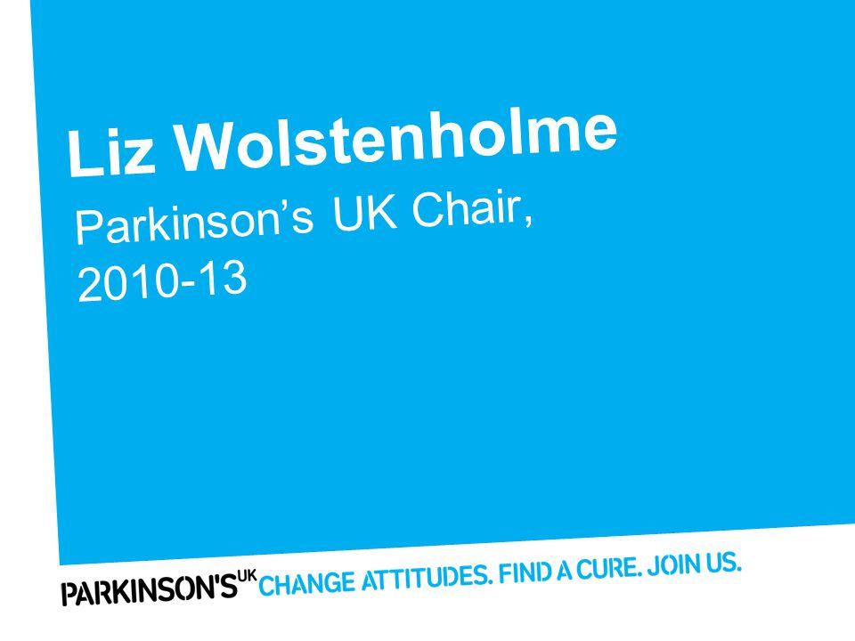 Liz Wolstenholme Parkinson's UK Chair, 2010-13
