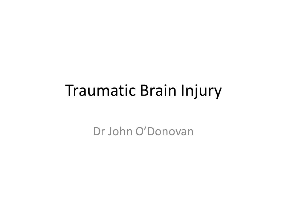 Traumatic Brain Injury Dr John O'Donovan