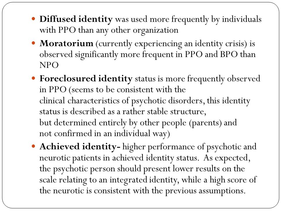 Diffused identity was used more frequently by individuals with PPO than any other organization Moratorium (currently experiencing an identity crisis)