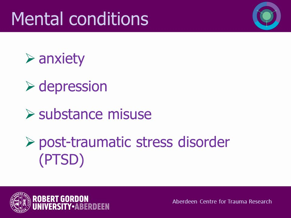  anxiety  depression  substance misuse  post-traumatic stress disorder (PTSD) Mental conditions Aberdeen Centre for Trauma Research