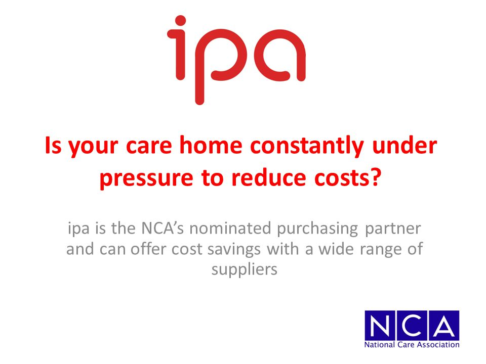 Is your care home constantly under pressure to reduce costs.