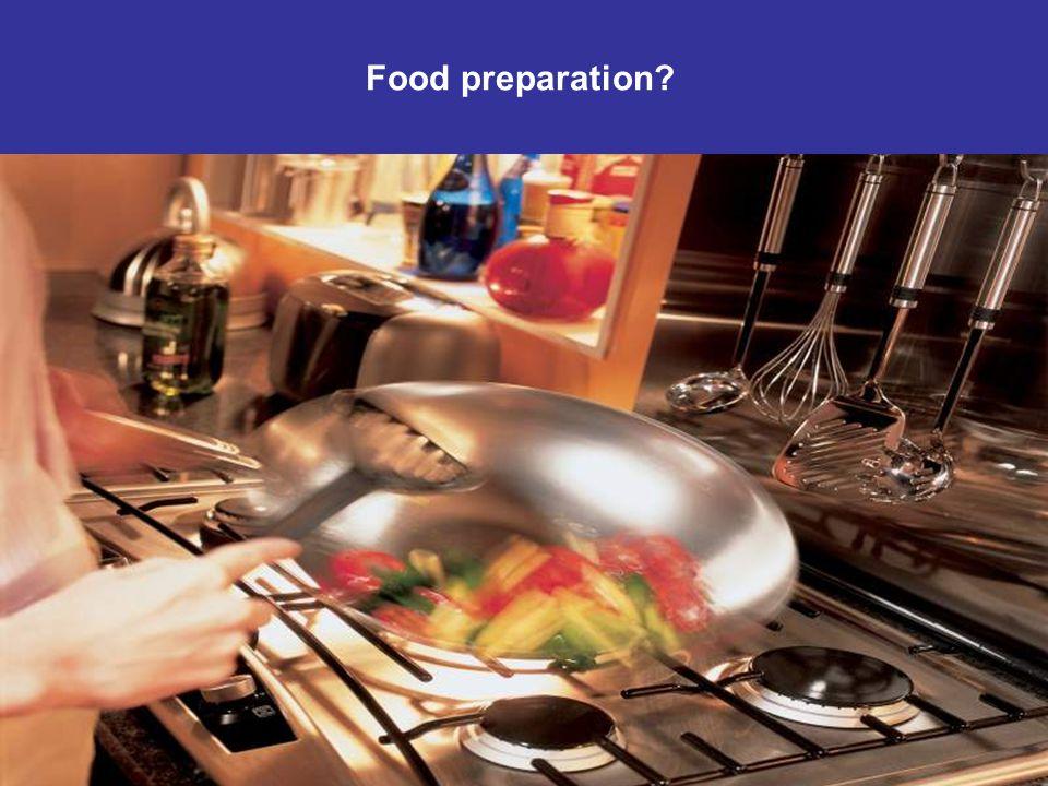 Food preparation?
