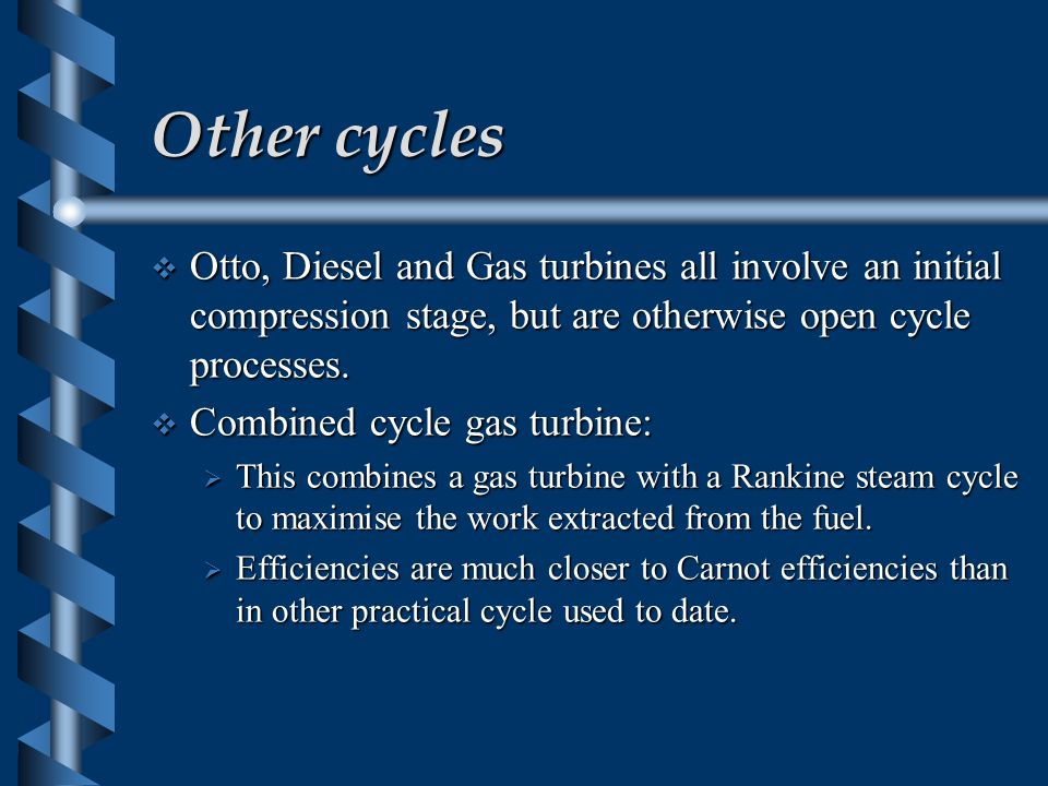 The Rankine cycle  This has two differences to the Carnot cycle  There must be reasonable temperature differences in the boiler and condenser to ensure that heat addition and rejection occurs at an acceptable rate  The turbine exhaust is completely condensed and returned to the boiler by a pump.