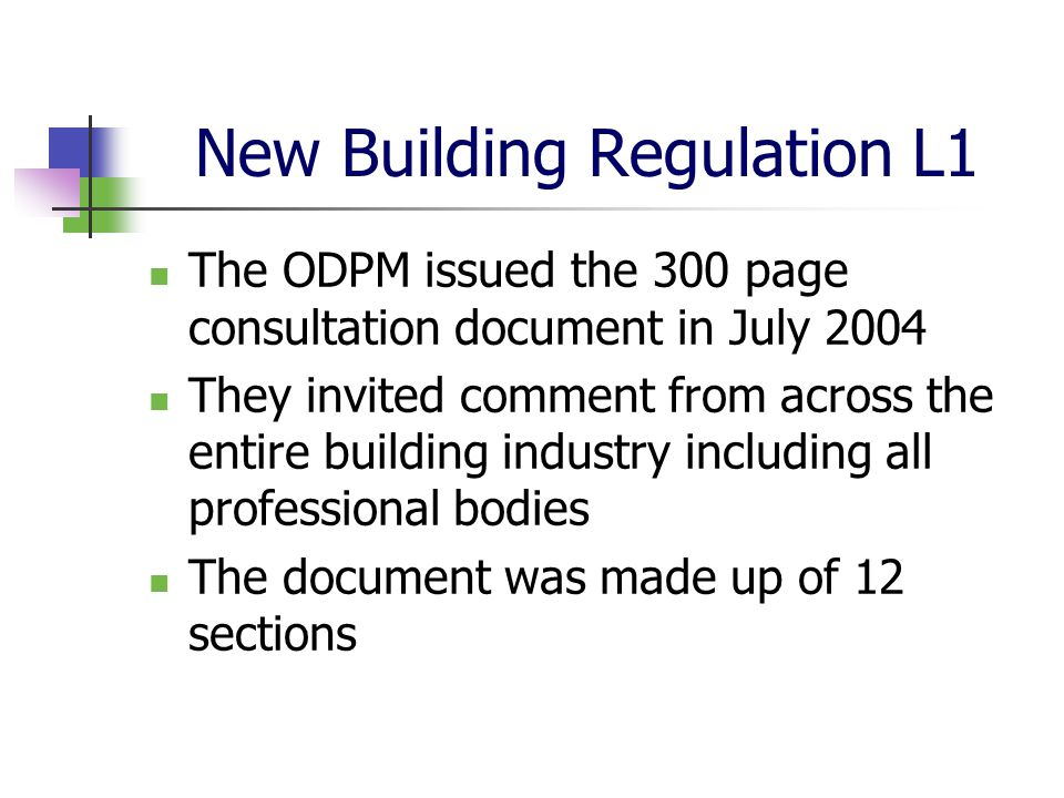 New Building Regulation L1 The ODPM issued the 300 page consultation document in July 2004 They invited comment from across the entire building indust