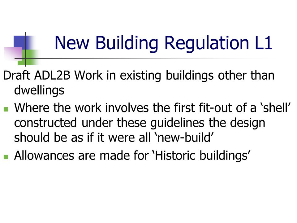 New Building Regulation L1 Draft ADL2B Work in existing buildings other than dwellings Where the work involves the first fit-out of a 'shell' construc