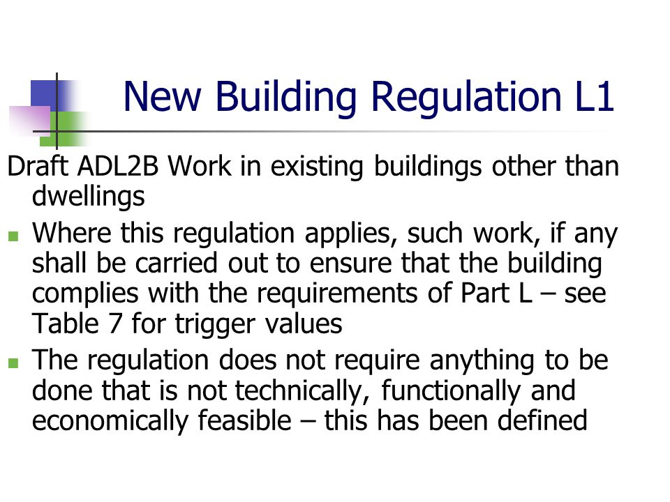 New Building Regulation L1 Draft ADL2B Work in existing buildings other than dwellings Where this regulation applies, such work, if any shall be carri