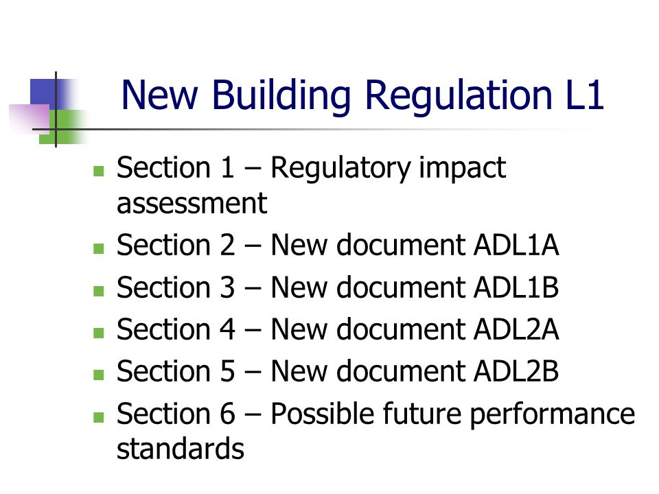 New Building Regulation L1 Section 1 – Regulatory impact assessment Section 2 – New document ADL1A Section 3 – New document ADL1B Section 4 – New docu