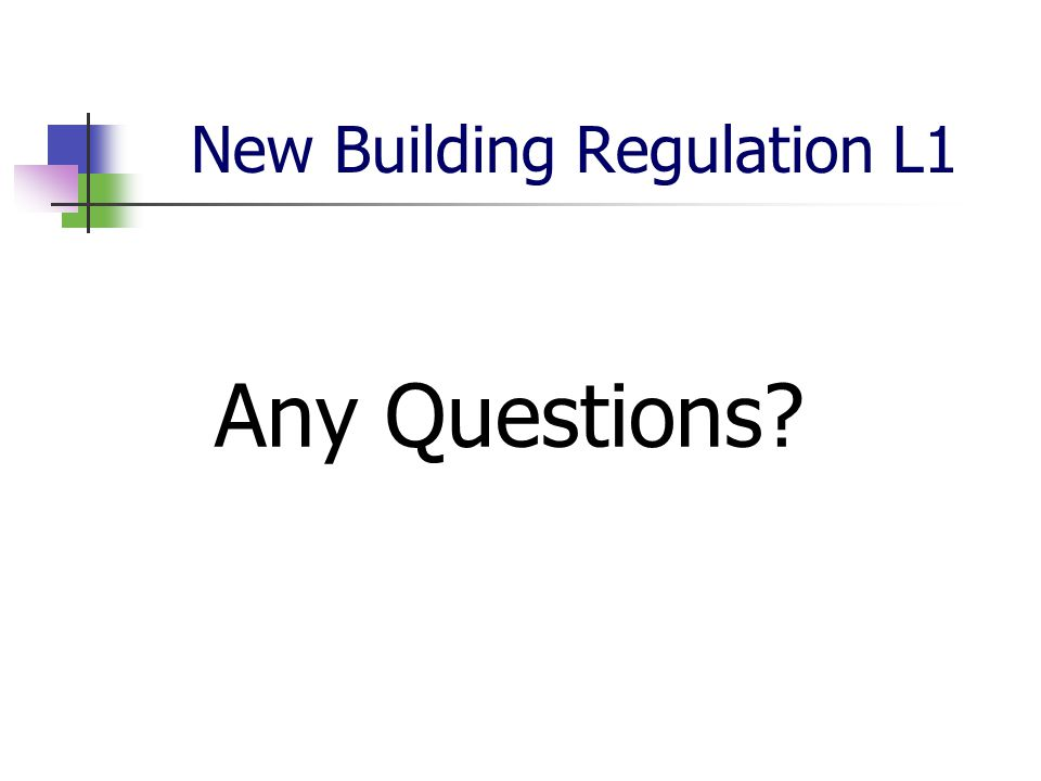 New Building Regulation L1 Any Questions