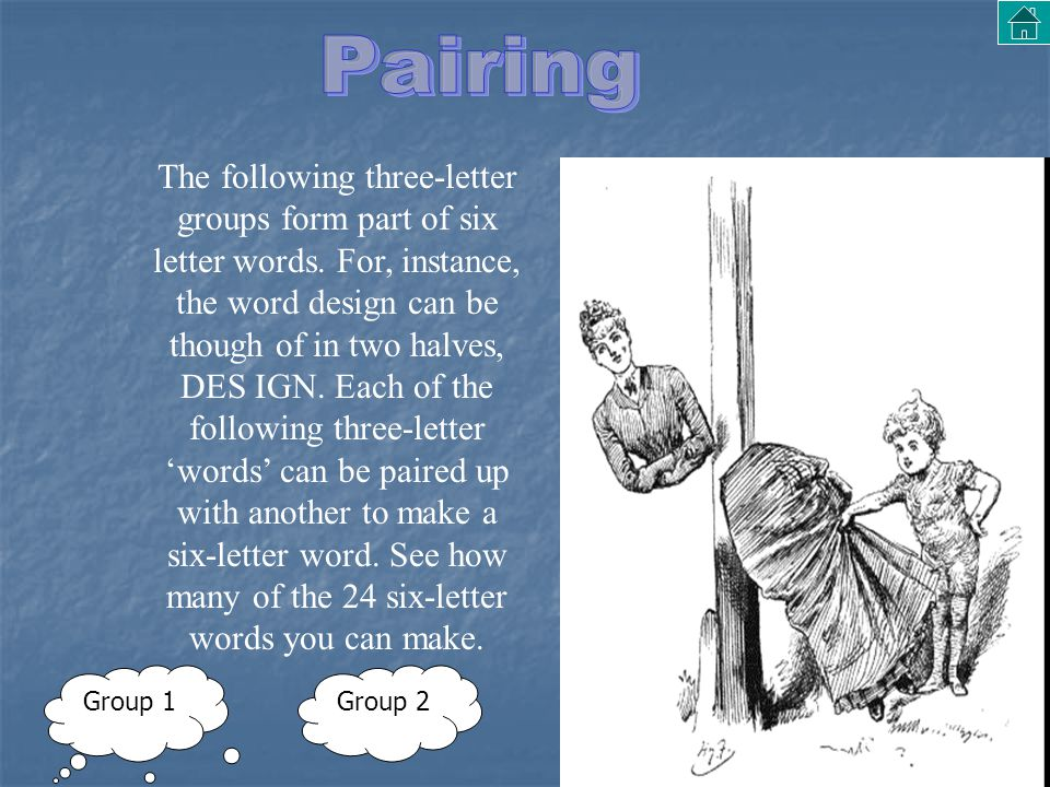 The following three-letter groups form part of six letter words. For, instance, the word design can be though of in two halves, DES IGN. Each of the f