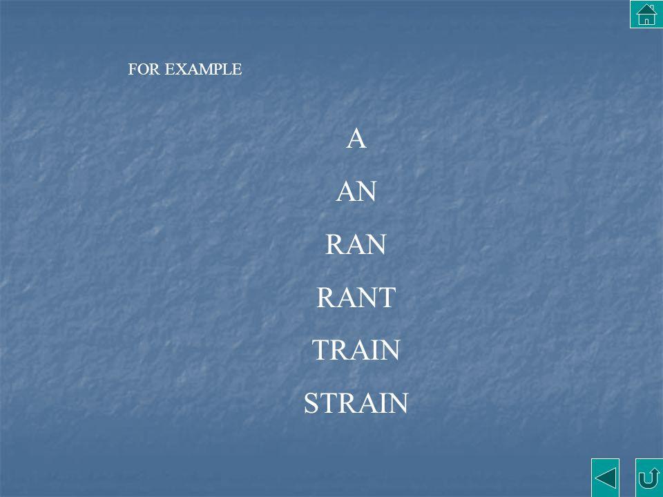 FOR EXAMPLE A AN RAN RANT TRAIN STRAIN