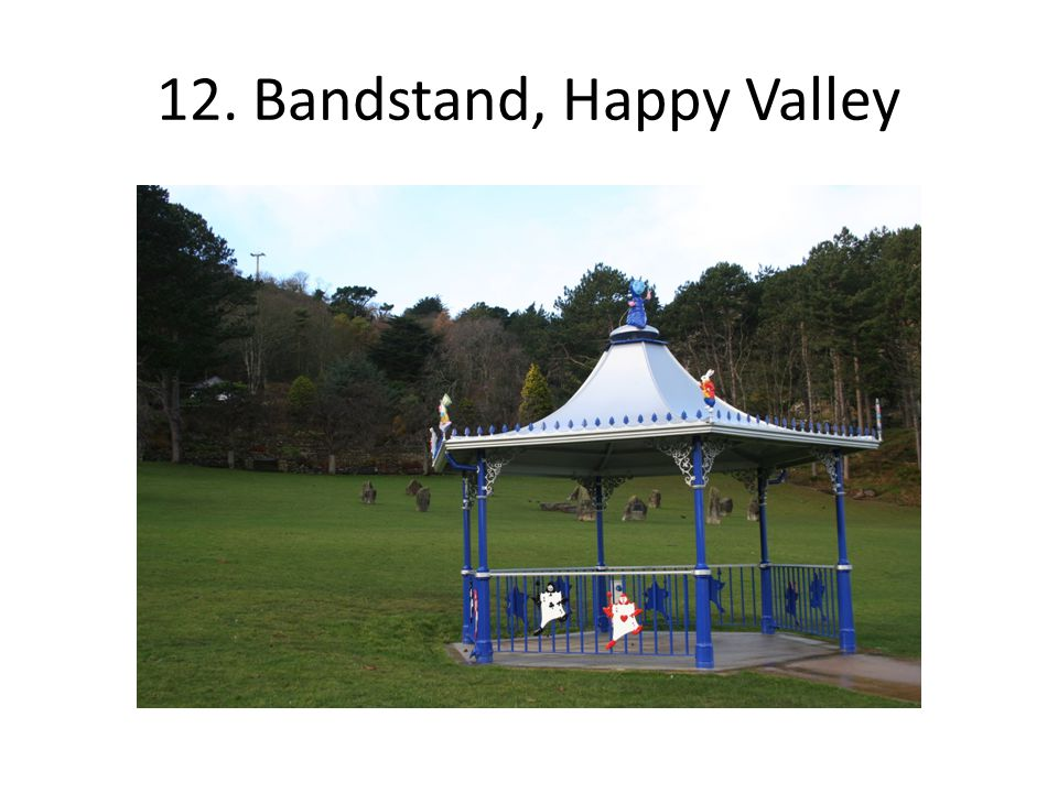 12. Bandstand, Happy Valley